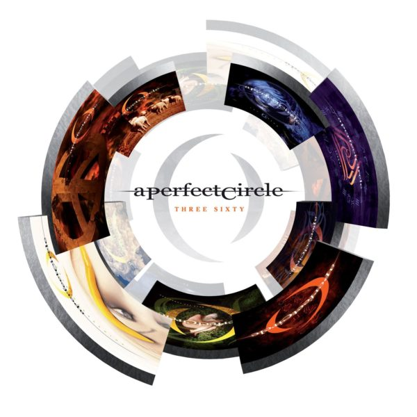 A Perfect Circle – Three Sixty / A Perfect Circle Live: Featuring Stone and Echo
