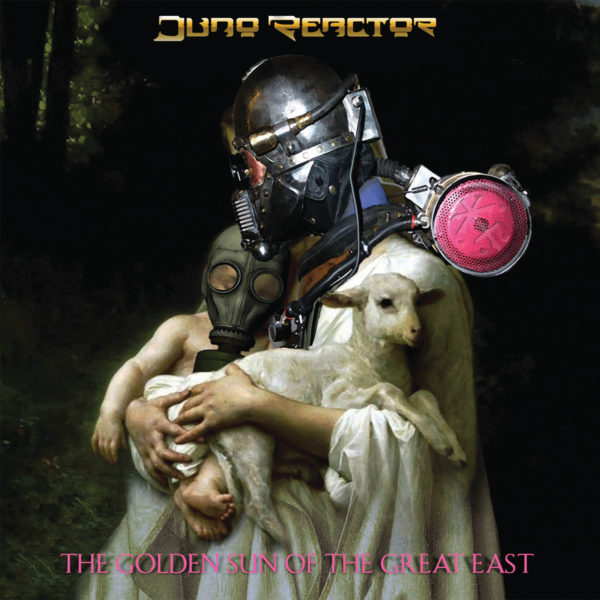 Juno Reactor – The Golden Sun of the Great East