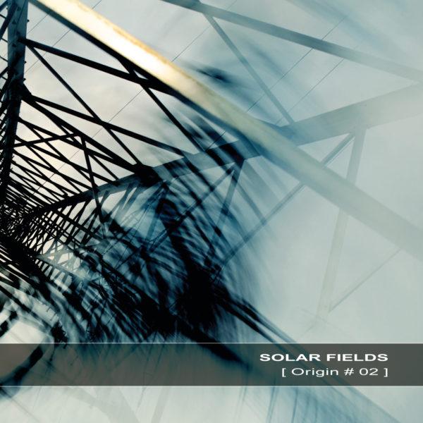 Solar Fields – Origin #02