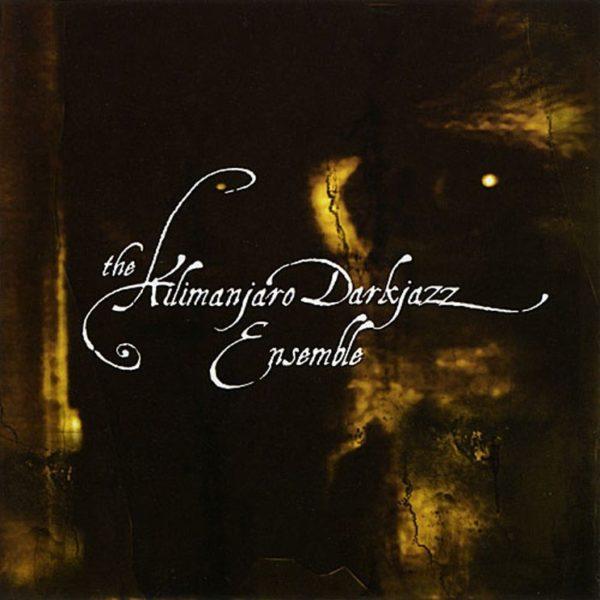 The Kilimanjaro Darkjazz Ensemble – The Kilimanjaro Darkjazz Ensemble