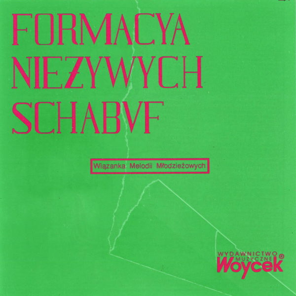 Formacya Nieżywych Schabuf – Wiązanka melodii młodzieżowych
