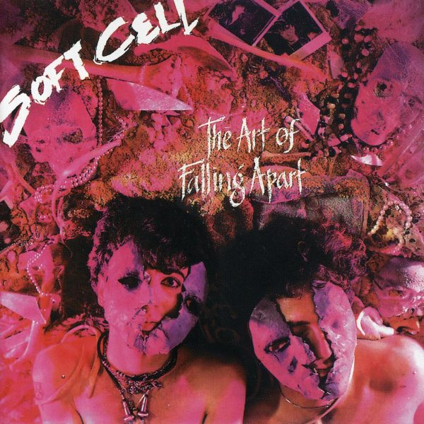 Soft Cell – The Art of Falling Apart