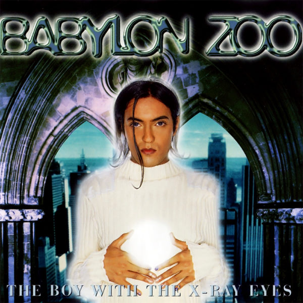 Babylon Zoo – The Boy with the X-Ray Eyes