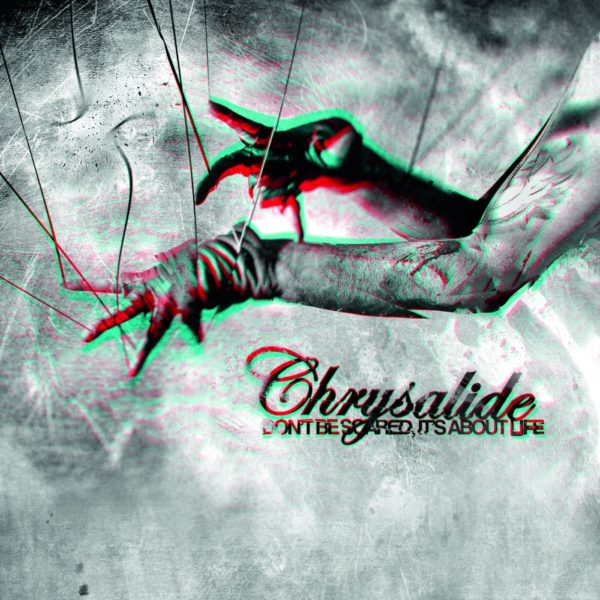 Chrysalide ‎– Don't Be Scared, It's About Life