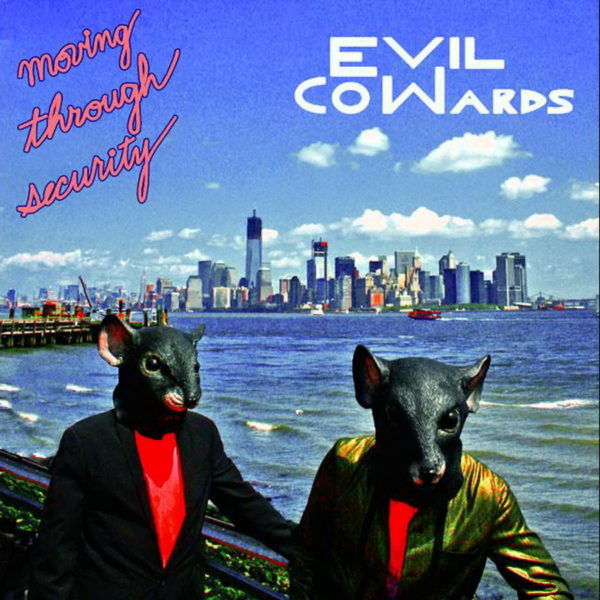 Evil Cowards – Moving Through Security