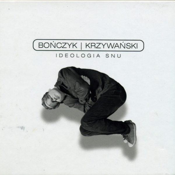 Bończyk / Krzywański – Ideologia snu