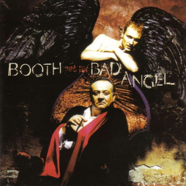 Booth and the Bad Angel – Booth and the Bad Angel