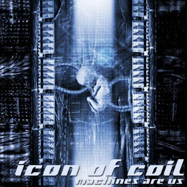 Icon of Coil – Machines are Us