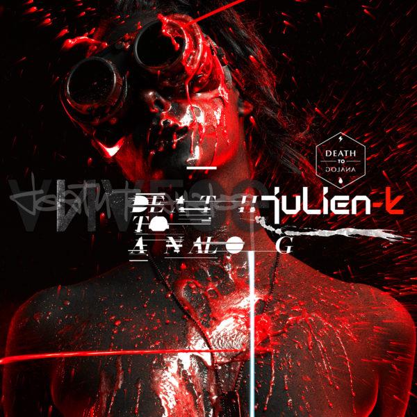 Julien-K – Death to Analog