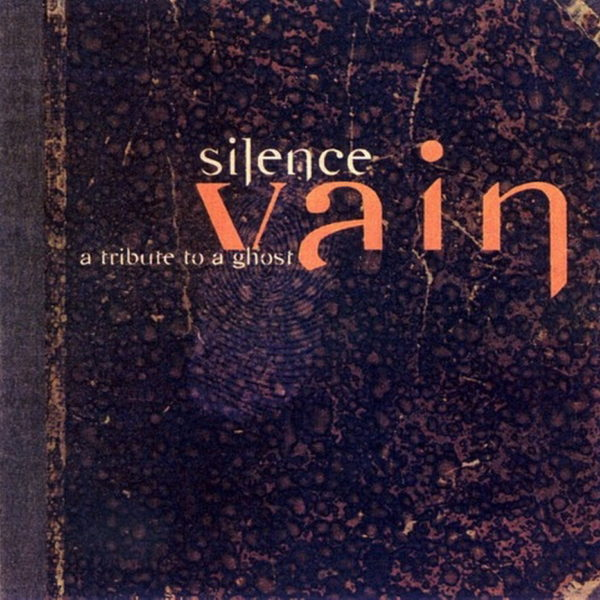 Silence – Vain, A Tribute to a Ghost