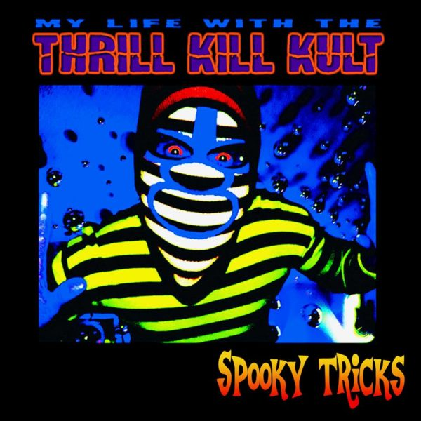 My Life With The Thrill Kill Kult – Spooky Tricks