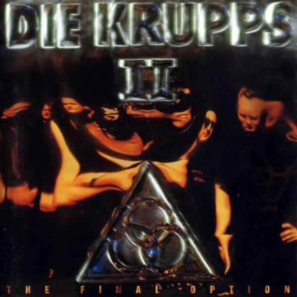 Die Krupps – II – The Final Option