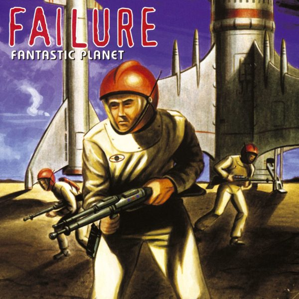 Failure – Fantastic Planet