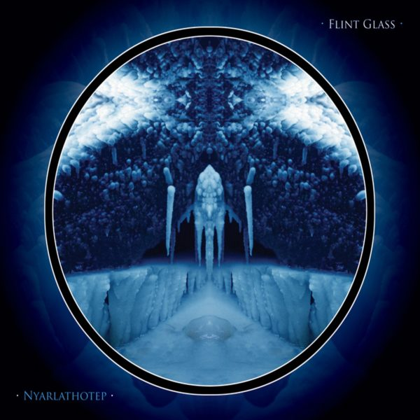 Flint Glass – Nyarlathotep