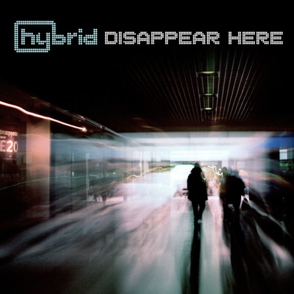 Hybrid – Disappear Here
