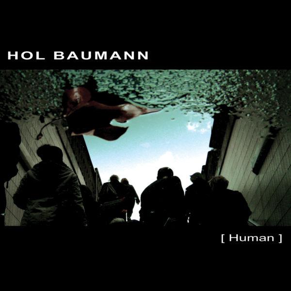 Hol Baumann – Human