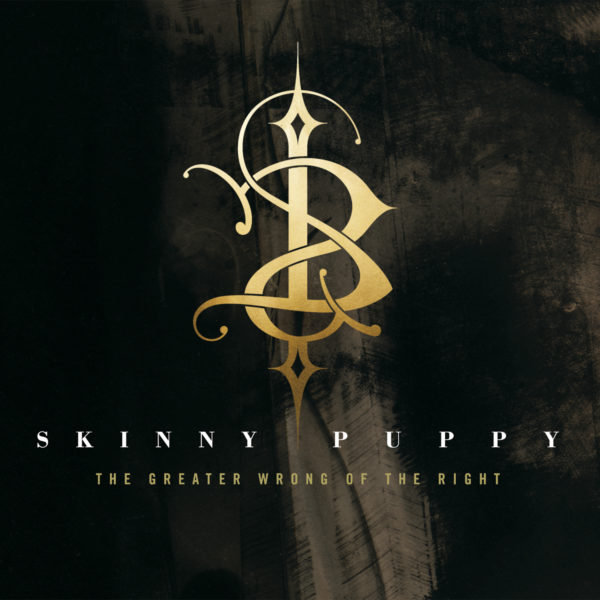 Skinny Puppy – The Greater Wrong of the Right