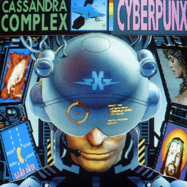 The Cassandra Complex – Cyberpunx