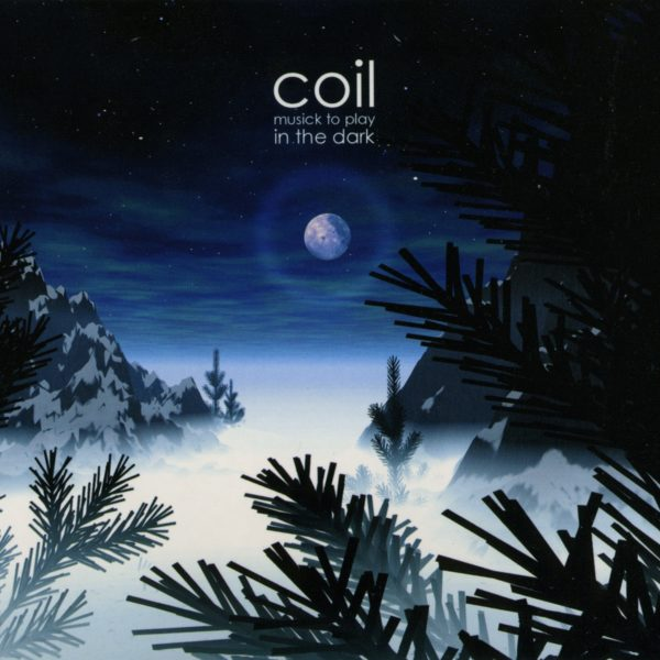 Coil – Musick to Play in the Dark Vol. 1 & 2