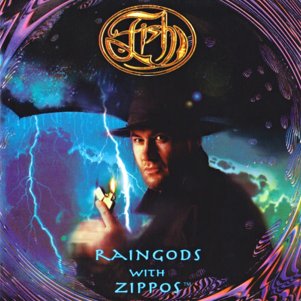 Fish – Raingods with Zippos