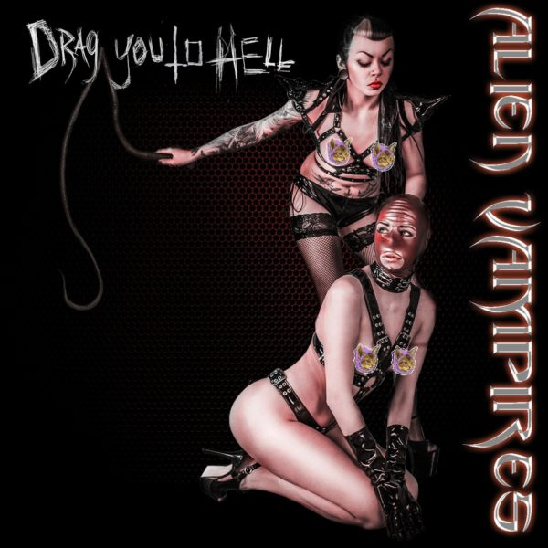Alien Vampires – Drag You To Hell