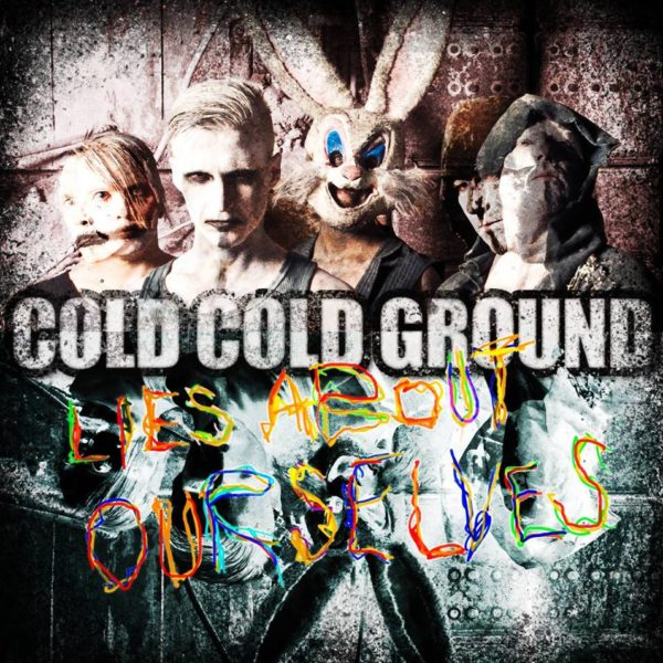 Cold Cold Ground - Lies About Ourselves