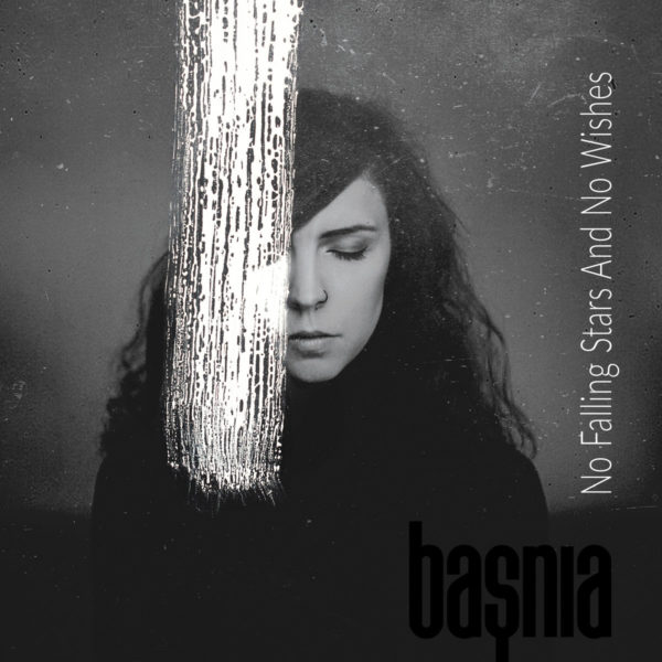 Başnia – No Falling Stars And No Wishes
